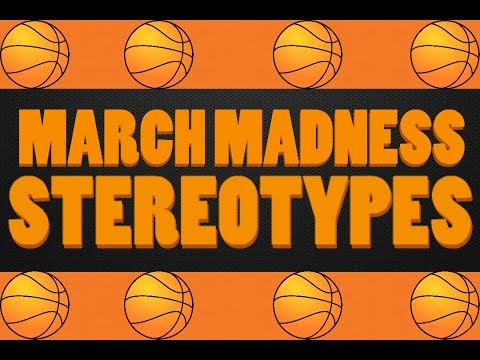 10 Stereotypes - March Madness (видео)