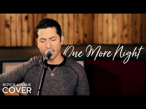 One More Night cover - Boyce Avenue