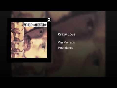 Crazy Love (Song) by Van Morrison