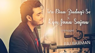 Tere Bina Zindagi Se & Kya Janu Sajan | Raj Barman | Unplugged Cover | Old Bollywood Mashup