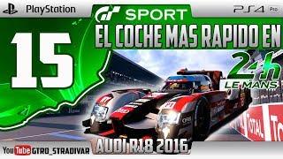 GT SPORT - EL COCHE MAS RAPIDO EN LE MANS #15 | AUDI R18 2016  | GTro_stradivar