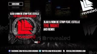 3LAU & Nom De Strip feat. Estelle - The Night (ak9 Remix) [OUT NOW!]