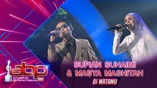 Sufian Suhaimi & Masya Mashitah   Di Matamu | #ABPBH31