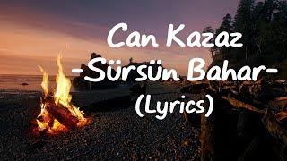 Can Kazaz   Sürsün Bahar (Lyrics)
