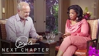 Kelsey Grammer's Tragic Family History | Oprah's Next Chapter | Oprah Winfrey Network