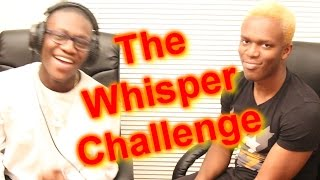The Whisper Challenge With My Bro
