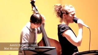 Wild Is The Wind - duo Astrid Kuljanic (voice)  and Mat Muntz (double bass)