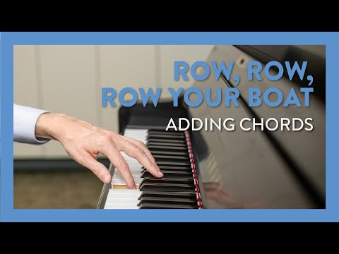 Adding Chords to Row, Row, Row Your Boat - Piano Lesson 83 - Hoffman Academy