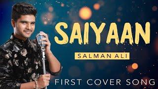 SAIYAAN    SALMAN ALI FIRST COVER SONG
