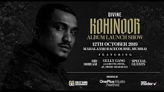 Tickets - http://bit.ly/KohinoorTicketsMumbai Date - 12th October Venue - Mahalaxmi Racecourse, Mumbai  From the Gullies to the world, the wordsmith from Mumbai releases his first body of work. Diamond in the Rough, Voice of the Streets...Kohinoor is here! Join in as DIVINE performs Kohinoor – The Album for the first time in his hometown.  #GullyGang #KohinoorAaGaya