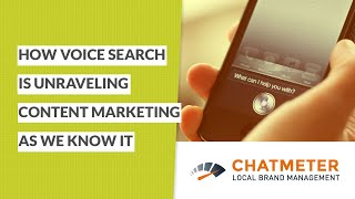 How Voice Search is Unraveling Content Marketing as We Know It