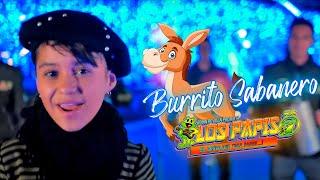 """""""Mi Burrito Sabanero"""" Los Papis RA7"""