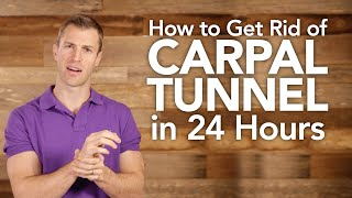 How to Get Rid of Carpal Tunnel in 24 Hours