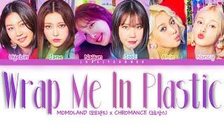 MOMOLAND (모모랜드) X CHROMANCE (크로망스) – Wrap Me In Plastic Lyrics (Color Coded Han/Rom/Eng)