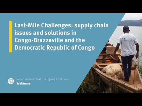 Last-Mile Challenges: supply chain issues and solutions in Congo-Brazzaville and the Democratic Republic of Congo