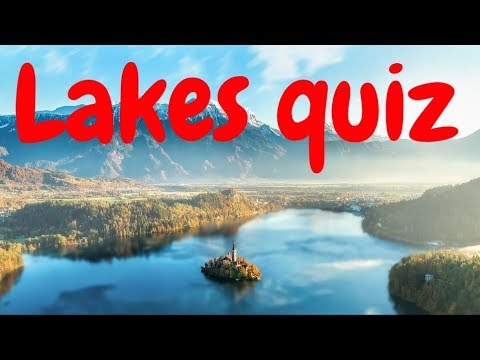 Lakes of the World quiz