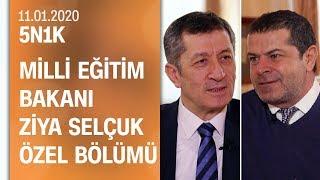 Milli Eğitim Bakanı Ziya Selçuk, 5N1K'da Cüneyt Özdemir'in sorularını yanıtladı-11.01.2020 Cumartesi
