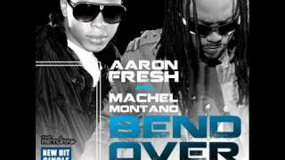 Aaron Fresh & Machel Montano - Bend Over