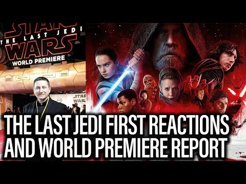 Star Wars The Last Jedi First Reactions And World Premiere Report - The John Campea Show