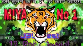 miya bhai new dj song dialogue competition mix hard naara
