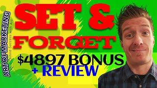 Set & Forget Review, Demo, $4897 Bonus, Set&Forget Review
