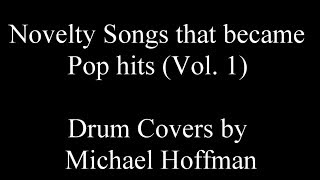 Novelty Songs That Became Pop Hits (Vol 1)  Michael Hoffman Drum Covers