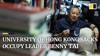 University Of Hong Kong Sacks Occupy Leader Benny Tai