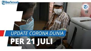 Update Corona Dunia per 21 Juli 2021: Total 192 Juta Terinfeksi, Brasil Catat 1.425 Kematian Harian