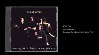 The Cranberries - I Still Do