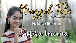 Download lagu Safira Inema Ninggal Tatu Dj Santuy Mp3