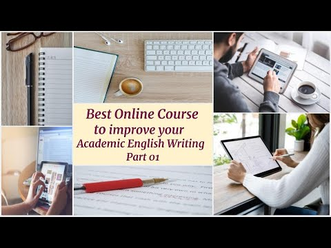 Best Online Course to Improve Academic English Writing    Part 01