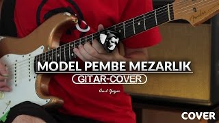 Model - Pembe Mezarlık (Gitar Cover)