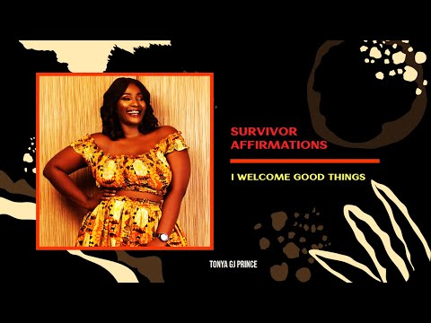 Survivor Affirmations: I Welcome Good Things