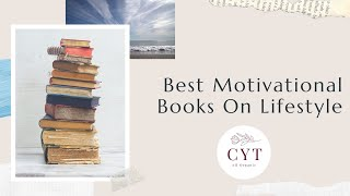 Best Motivational Books On Lifestyle | You Should Read for Success in Life