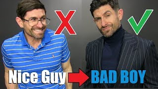 6 Style Tips To Go From Nice Guy To BAD BOY!