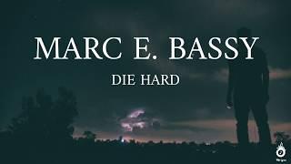 Marc E. Bassy   Die Hard (Lyrics Video)