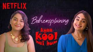 Behensplaining Kyaa Kool Hai Hum feat MostlySane and Kusha | Netflix India