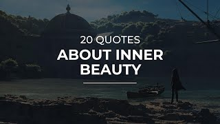 20 Quotes about Inner Beauty | Motivational Quotes | Quotes for Facebook