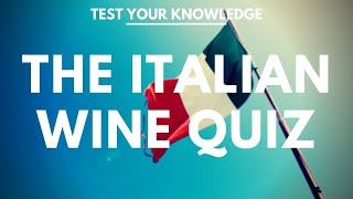 The Italian Wine Quiz  - WSET Style Wine Questions To Test And Quiz Your Knowledge