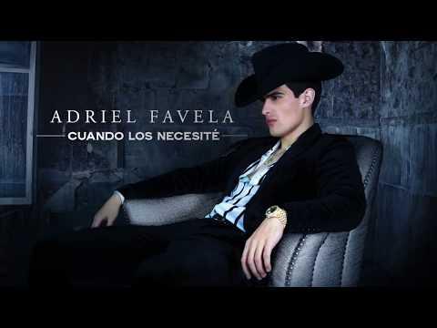 Letra Cuando Los Necesité Adriel Favela