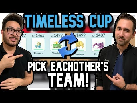 We Pick Each other's TIMELESS CUP TEAMS! | Pokemon GO PVP