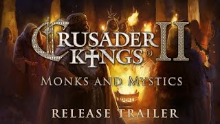Crusader Kings II: Monks and Mystics Youtube Video
