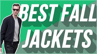 Best Mens Fall Jackets For 2019 | Best Mens Outerwear