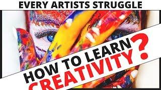 How to learn creativity?