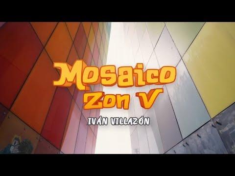 Mosaico Zon V - Video Oficial Iván Villazón