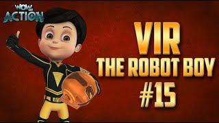 Vir: The Robot Boy   Hindi Cartoon Compilation For Kids   Compilation 15   WowKidz Action