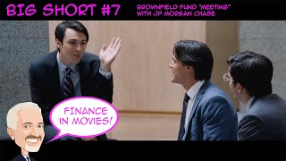 """The Big Short 7 - Brownfield Fund """"meeting"""" with JP Morgan Chase"""