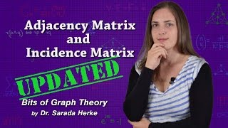 Graph Theory: 07 Adjacency Matrix and Incidence Matrix