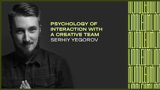 Psychology of interaction with a creative team. How to put together a team and not go crazy