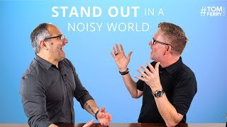 Controlling Your Unique Story and Slowing Down to Stand Out in a Noisy World | #TomFerryShow